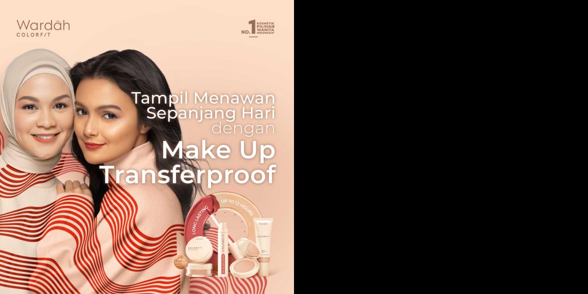 Tampil Menawan Sepanjang Hari dengan Produk Make Up Transferproof dari Wardah